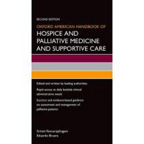 Oxford American Handbook of Hospice and Palliative Medicine and Supportive Care by Sriram Yennurajalingam, 9780199375301