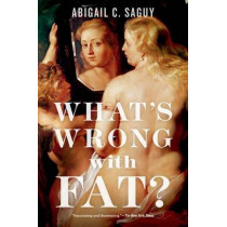 What's Wrong with Fat? by Abigail C. Saguy, 9780199377114