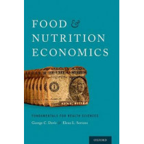 Food and Nutrition Economics: Fundamentals for Health Sciences by George C. Davis, 9780199379118