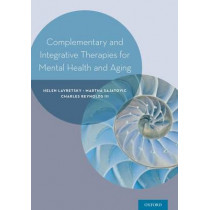 Complementary and Integrative Therapies for Mental Health and Aging by Helen Lavretsky, 9780199380862