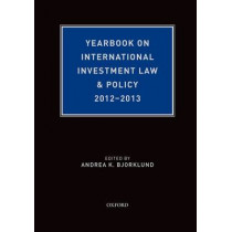 Yearbook on International Investment Law & Policy 2012-2013 by Andrea Bjorklund, 9780199386321