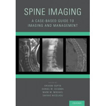 Spine Imaging: A Case-Based Guide to Imaging and Management by Shivani Gupta, 9780199393947