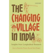 The Changing Village in India: Insights from Longitudinal Research by Himanshu, 9780199461868