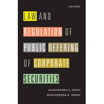 Law and Regulation of Public Offering of Corporate Securities by Raghvendra K. Singh, 9780199466689