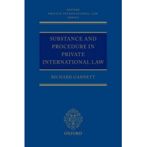 Substance and Procedure in Private International Law by Richard Garnett, 9780199532797