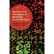 Statistics and Informatics in Molecular Cancer Research by Carsten Wiuf, 9780199532872