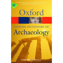 Concise Oxford Dictionary of Archaeology by Timothy Darvill, 9780199534043