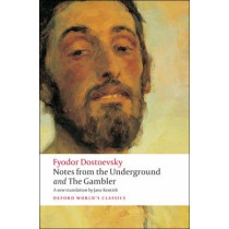 Notes from the Underground, and The Gambler by Fyodor Dostoevsky, 9780199536382