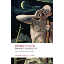Beyond Good and Evil: Prelude to a Philosophy of the Future by Friedrich Nietzsche, 9780199537075