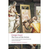 The Lives of the Artists by Giorgio Vasari, 9780199537198