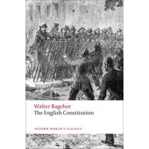 The English Constitution by Walter Bagehot, 9780199539017
