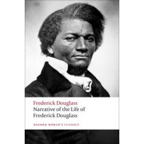 Narrative of the Life of Frederick Douglass, an American Slave by Frederick Douglass, 9780199539079