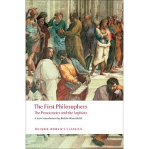 The First Philosophers: The Presocratics and Sophists by Robin Waterfield, 9780199539093