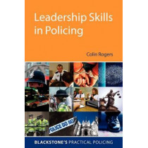 Leadership Skills in Policing by Colin Rogers, 9780199539512