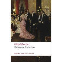 The Age of Innocence by Edith Wharton, 9780199540013