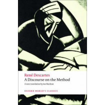 A Discourse on the Method: of Correctly Conducting One's Reason and Seeking Truth in the Sciences by Rene Descartes, 9780199540075