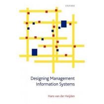 Designing Management Information Systems by Hans van der Heijden, 9780199546329