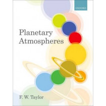Planetary Atmospheres by F. W. Taylor, 9780199547418