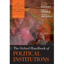 The Oxford Handbook of Political Institutions by R. A. W. Rhodes, 9780199548460