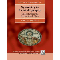 Symmetry in Crystallography: Understanding the International Tables by Paolo Radaelli, 9780199550654