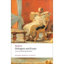Dialogues and Essays by Seneca, 9780199552405