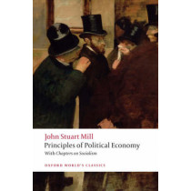 Principles of Political Economy and Chapters on Socialism by John Stuart Mill, 9780199553914