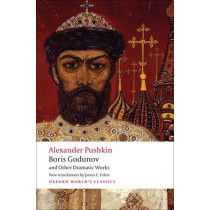 Boris Godunov and Other Dramatic Works by Aleksandr Sergeevich Pushkin, 9780199554041