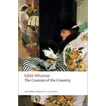 The Custom of the Country by Edith Wharton, 9780199555123