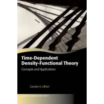 Time-Dependent Density-Functional Theory: Concepts and Applications by Carsten A. Ullrich, 9780199563029