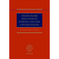 Trade Mark Dilution in Europe and the United States by Ilanah Simon Fhima, 9780199563203