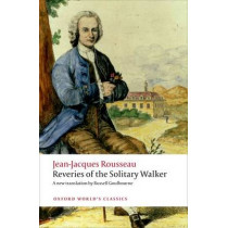 Reveries of the Solitary Walker by Jean-Jacques Rousseau, 9780199563272