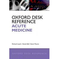 Oxford Desk Reference: Acute Medicine by Richard Leach, 9780199565979