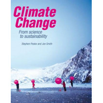 Climate Change: From science to sustainability by Stephen Peake, 9780199568321