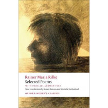 Selected Poems: with parallel German text by Rainer Maria Rilke, 9780199569410
