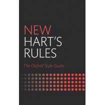 New Hart's Rules: The Oxford Style Guide by Oxford University Press, 9780199570027