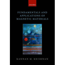 Fundamentals and Applications of Magnetic Materials by Kannan M. Krishnan, 9780199570447