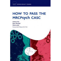 How to Pass the MRCPsych CASC by Andrew Iles, 9780199571703
