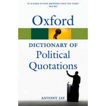 Oxford Dictionary of Political Quotations by Antony Jay, 9780199572687