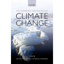 The Economics and Politics of Climate Change by Dieter Helm, 9780199573288