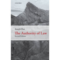 The Authority of Law: Essays on Law and Morality by Joseph Raz, 9780199573578