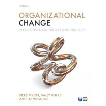 Organizational Change: Perspectives on Theory and Practice by Piers Myers, 9780199573783