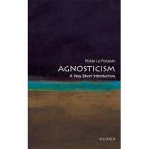 Agnosticism: A Very Short Introduction by Robin Le Poidevin, 9780199575268