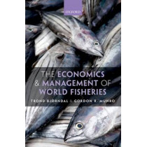 The Economics and Management of World Fisheries by Trond Bjorndal, 9780199576753