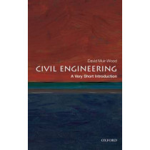 Civil Engineering: A Very Short Introduction by David Muir Wood, 9780199578634