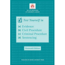 Test Yourself in Evidence, Civil Procedure, Criminal Procedure & Sentencing by The City Law School, 9780199579228