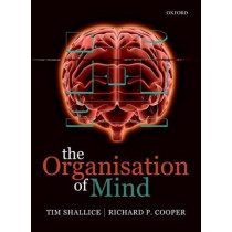 The Organisation of Mind by Tim Shallice, 9780199579242