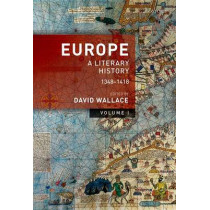 Europe: Volume 1: A Literary History, 1348-1418 by David Wallace, 9780199580019