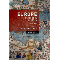 Europe: Volume 2: A Literary History, 1348-1418 by David Wallace, 9780199580026