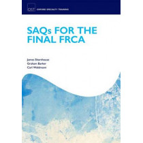 SAQs for the Final FRCA by James R. Shorthouse, 9780199583287