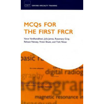 MCQs for the First FRCR by Varut Vardhanabhuti, 9780199584024